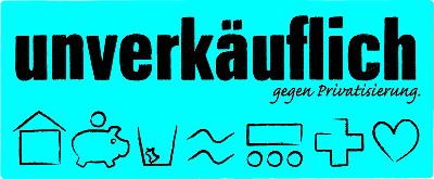 Logo: Unverkäuflich gegen Privatisierung.